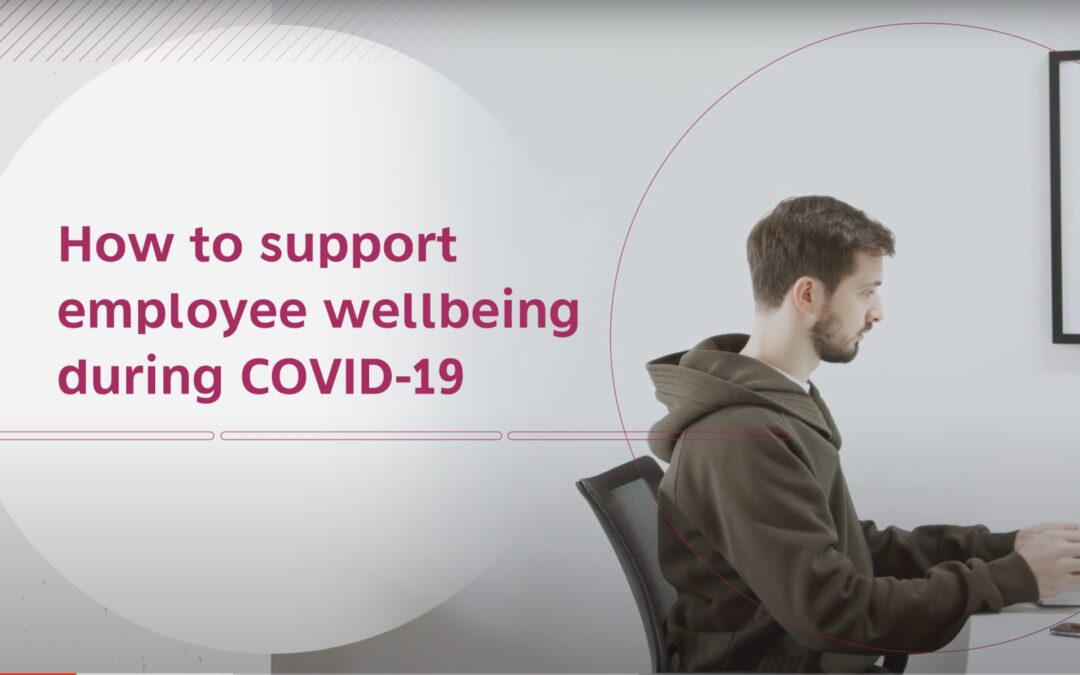 How to support employee wellbeing during COVID-19
